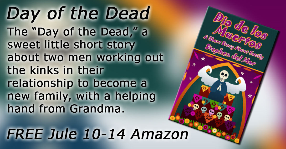 Free Short Story: The Day of the Dead. July 10 – 14